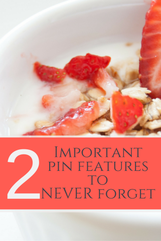 2-important-pin-features-to-never-forget