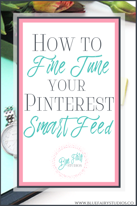 fine tune pinterest smart feed, see relevant content in your smart feed, refine Pinterst newsfeed