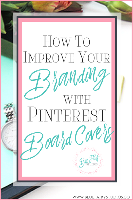 Use your Board Covers to bring your brand identity to your Pinterest profile!