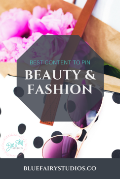 Best Content to Pin: Beauty and Fashion niche
