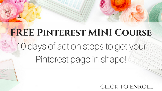FREE Pinterest MINI Course: get your Pinterest page in shape in just 10 days!