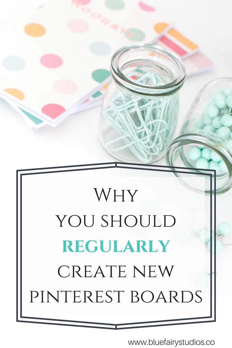 Whyyou should regularly create new pinterest boards