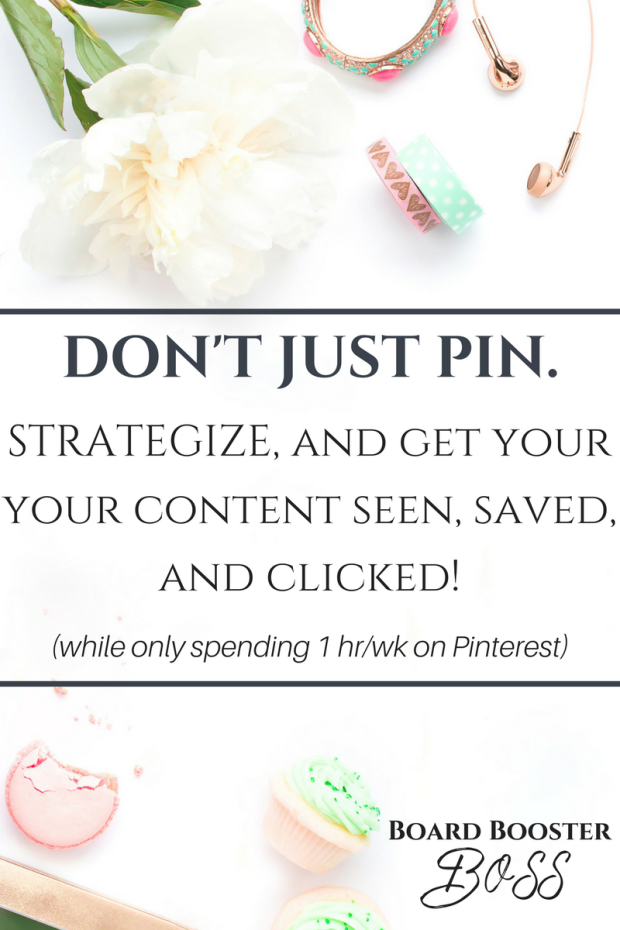 Pinterest for Business Tip: Have a strategy! Board Booster BOSS provides a complete set up and strategy for getting your pins seen, saves, and clicked!