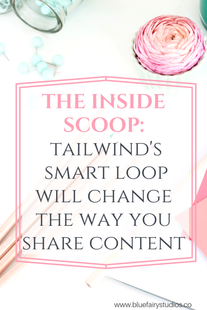 Tailwind's Smart Loop Will Change The Way You Share Content